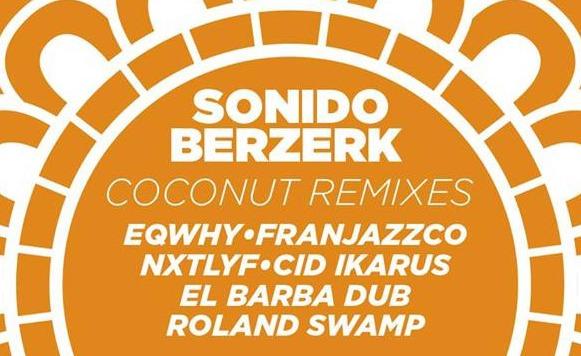 sonido-berzerk-coconut-remixes-ep