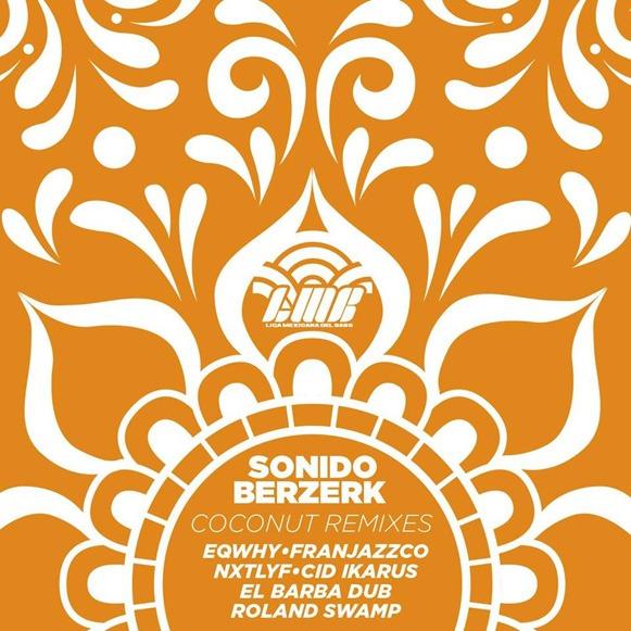 sonido berzerk coconut remixes ep