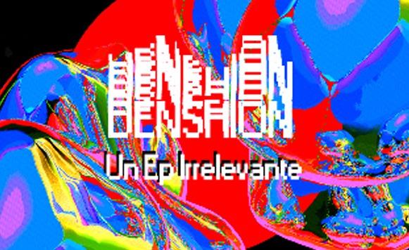 den5hion-un-ep-irrelevante