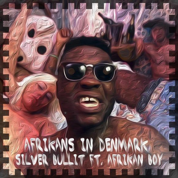 Silver Bullit feat Afrikan Boy-Afrikans In Denmark EP