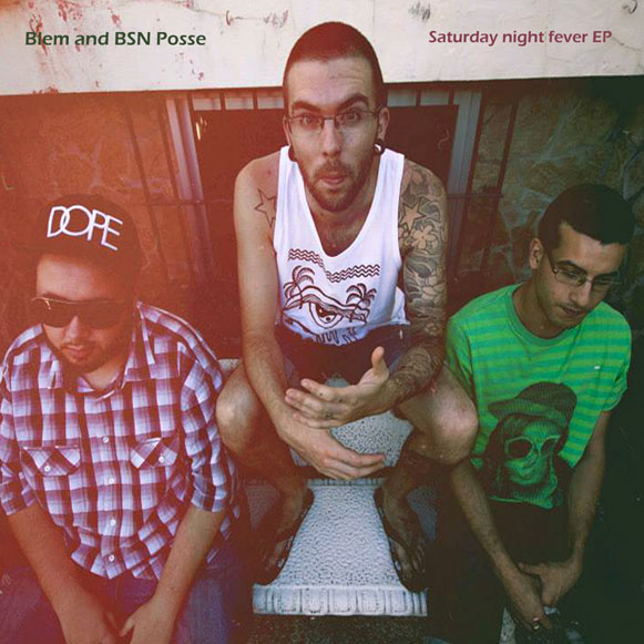 blem_and_bsn_posse-saturday_night_fever_ep
