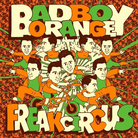 Bad Boy Orange Freak Circus