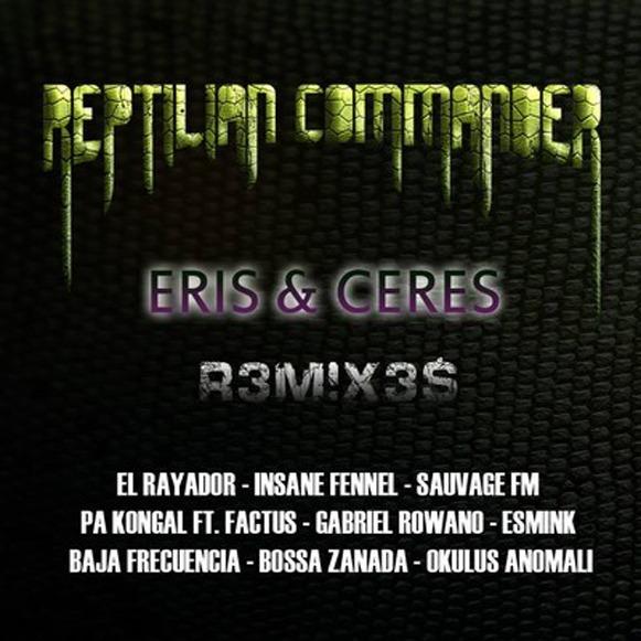Reptilian Commander-Eris and Ceres Remixes EP