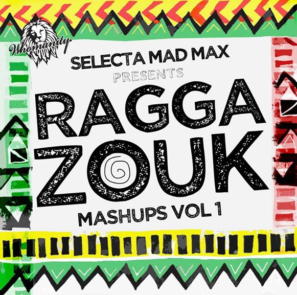 Selecta Mad Max-Ragga Zouk Mashups Vol 1