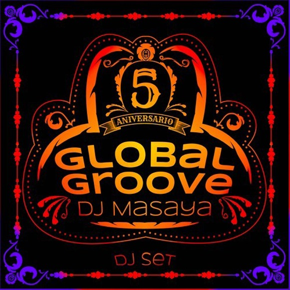Dj Masaya-Global Groove Dj Set 5th Aniversary
