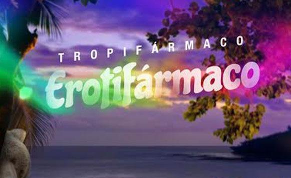 Tropifarmaco-Erotifarmaco