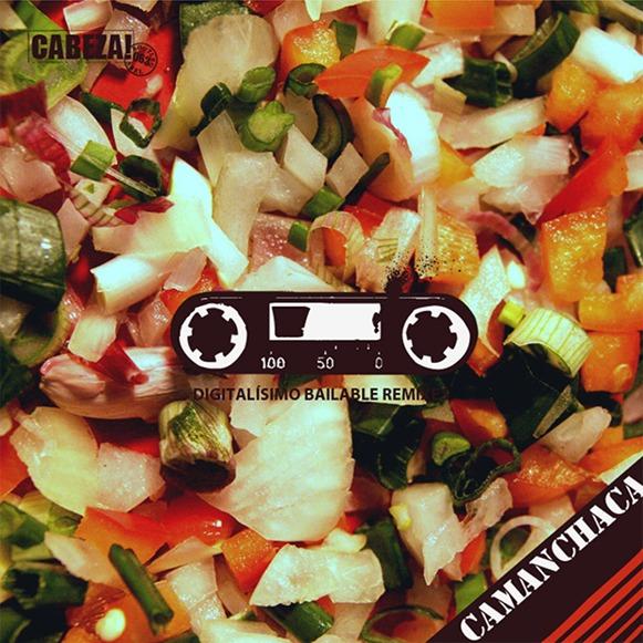 Camanchaca-Digitalisimo Bailable Remixes
