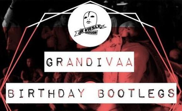 Grandivaa-Grandivaas birthday bootlegs