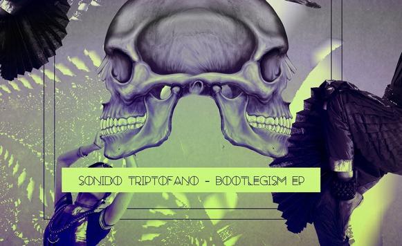 Sonido Triptofano-Bootlegism EP