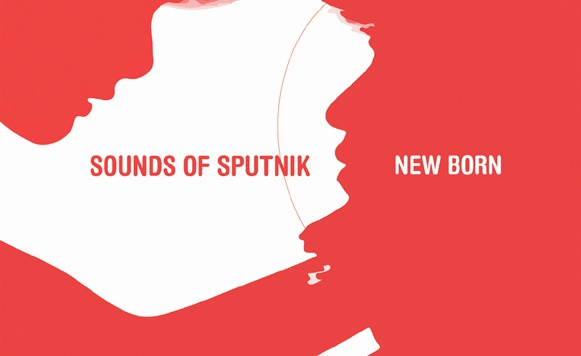 Sounds of Sputnik-New Born Feat Ummagma (Ear to Ear Records – track Exclusivo Cassette!)