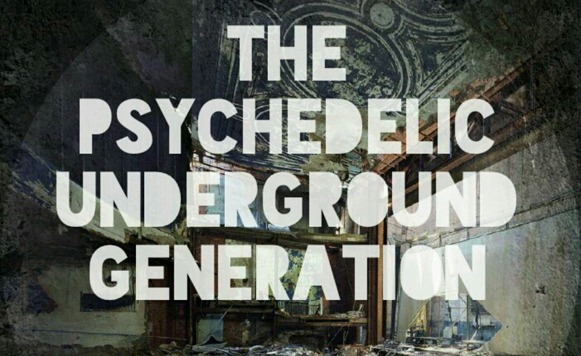 The Psychedelic Underground Generation