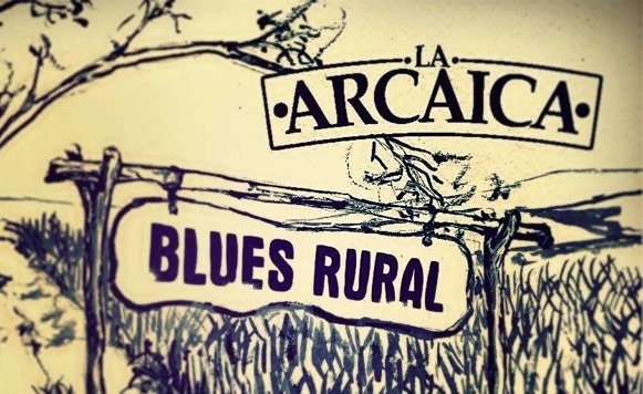 La Arcaica-Blues rural