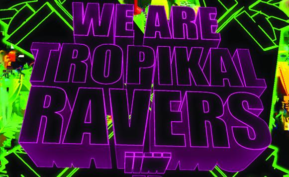 Tropikal Ravers-We Are