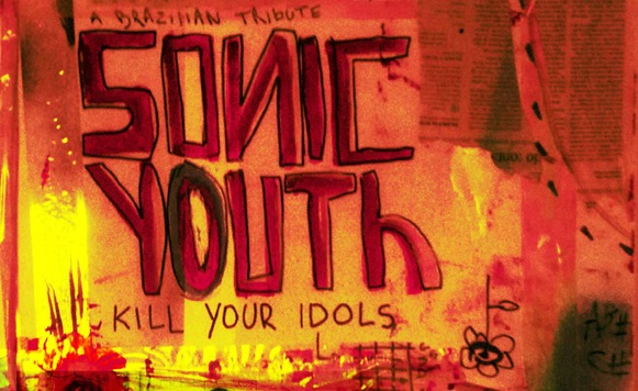 Va-Kill Your Idols A Brazilian Tribute to Sonic Youth