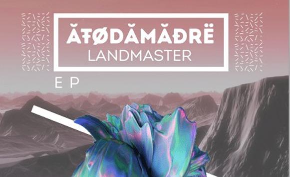 Atodamadre-LandMaster EP