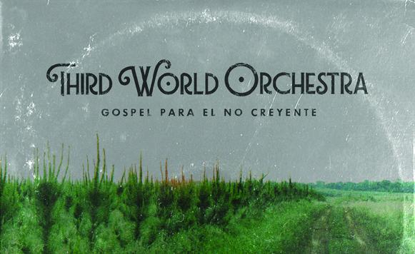 Third World Orchestra-Góspel Para El No Creyente (Junio-2016)