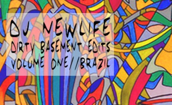 Dj New Life-Dirty Basement Edits Volume One / Brazil (por Pablo Borchi – Exclusivos Cassette)