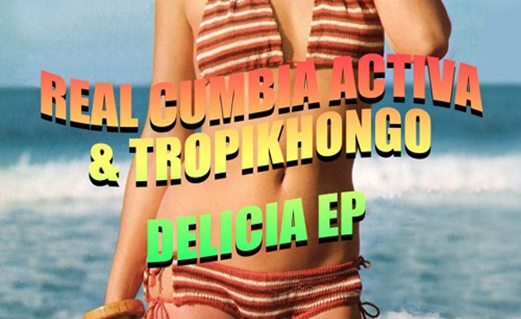 Real Cumbia Activa and Tropikhongo-Delicia EP (por The Ghost – Regional – free DL!)