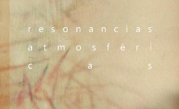 Va-Resonancias atmosféricas (por Andrés Oddone – Sonido Atmosférico Ediciones – name your price)