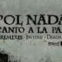Pol Nada-Canto a la paz (por El Zombi Flash – Fértil Discos – name your price)
