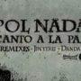 Pol Nada-Canto a la paz (por El Zombi Flash – Fértil Discos – name your price)