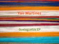 Yair Martínez-Guelaguetza EP (por Pablo Borchi – Exclusivos Cassette)