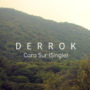Derrok-Cara sur (Single) (por C Falcón – name your price)